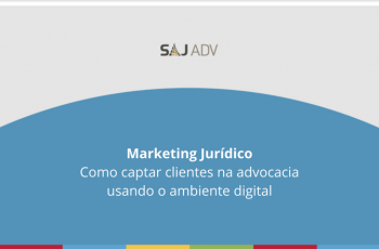 Marketing Jurídico – Como captar clientes na advocacia no ambiente digital