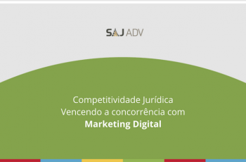 Competitividade Jurídica – Vencendo a concorrência com marketing digital